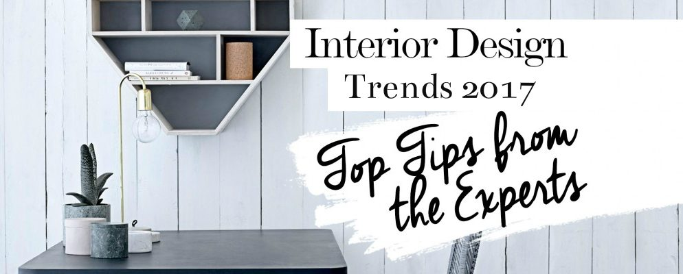 interior design trends 2017 Interior Design Trends: Top Tips From the Experts cover 400 994x400
