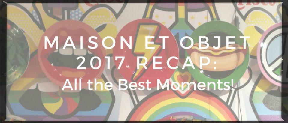 Maison et objet 2017 Maison et Objet 2017 Recap: All the Best Moments! Maison et Objet 2017 Recap  959x410