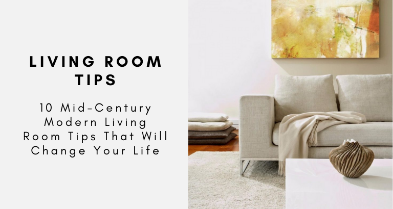 10 Mid-Century Modern Living Room Tips That Will Change Your Life mid-century modern living room 10 Mid-Century Modern Living Room Tips That Will Change Your Life 10 Mid Century Modern Living Room Tips That Will Change Your Life 768x410