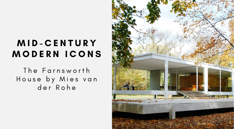 Mid-Century Modern Icons_ The Farnsworth House by Mies van der Rohe farnsworth house Mid-Century Modern Icons: The Farnsworth House by Mies van der Rohe Mid Century Modern Icons  The Farnsworth House by Mies van der Rohe