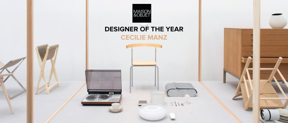 Time to Meet Maison & Objet 2018 Designer of the Year- Cecilie Manz designer of the year Time to Meet Maison & Objet 2018 Designer of the Year: Cecilie Manz Time to Meet Maison Objet 2018 Designer of the Year Cecilie Manz feat 959x410