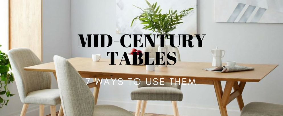 7 Mid Century Modern Tables That Will