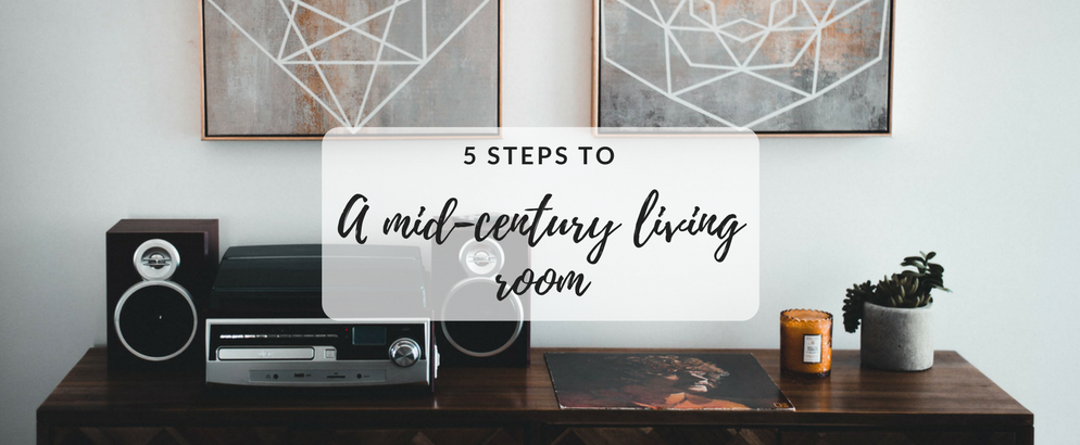 5 Magical Steps to Achieve a Mid-Century Living Room_1 mid-century living room 5 Magical Steps to Achieve a Mid-Century Living Room 5 Magical Steps to Achieve a Mid Century Living Room feat 994x410