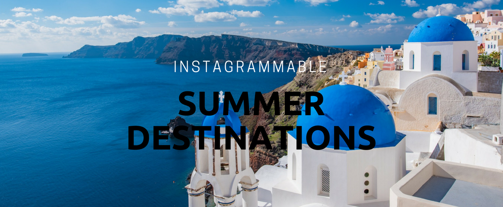 6 Summer Holiday Destinations That Are Perfect for Instagram Lovers_feat