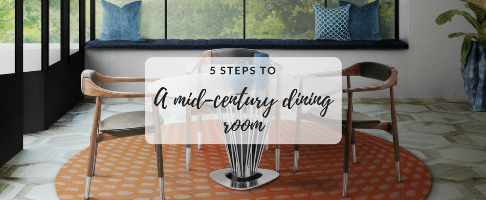 Get a Mid-Century Dining Room with These 5 Easy Steps_feat mid-century dining room Get a Mid-Century Dining Room with These 5 Easy Steps Get a Mid Century Dining Room with These 5 Easy Steps feat 994x410