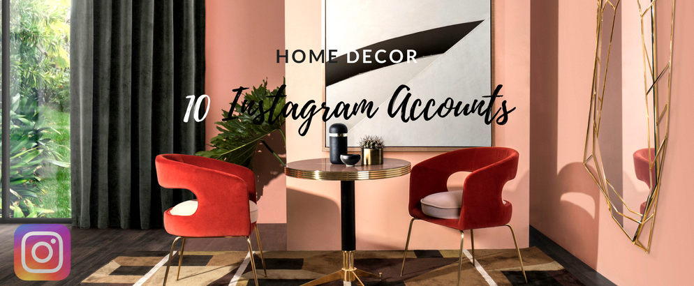 10 Home Decor Instagram Accounts You Should Go Follow Now!_feat home decor instagram 10 Home Decor Instagram Accounts You Should Go Follow Now! 10 Home Decor Instagram Accounts You Should Go Follow Now feat 994x410
