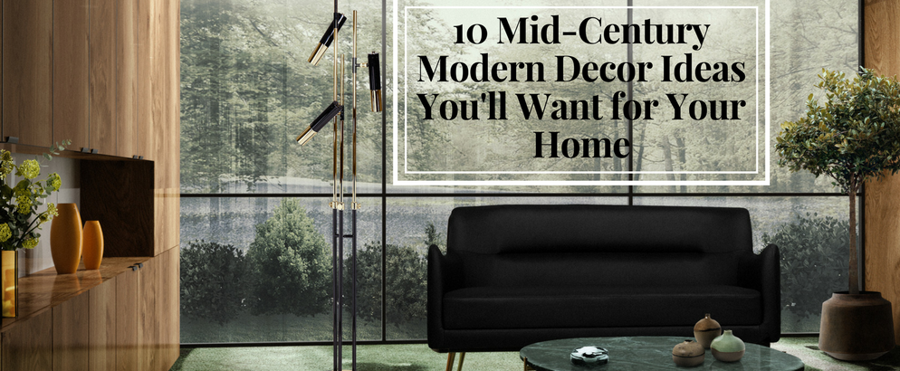 10 Mid-Century Modern Decor Ideas You'll Want for Your Home mid-century modern decor 10 Mid-Century Modern Decor Ideas You'll Want for Your Home Featured photo 994x410