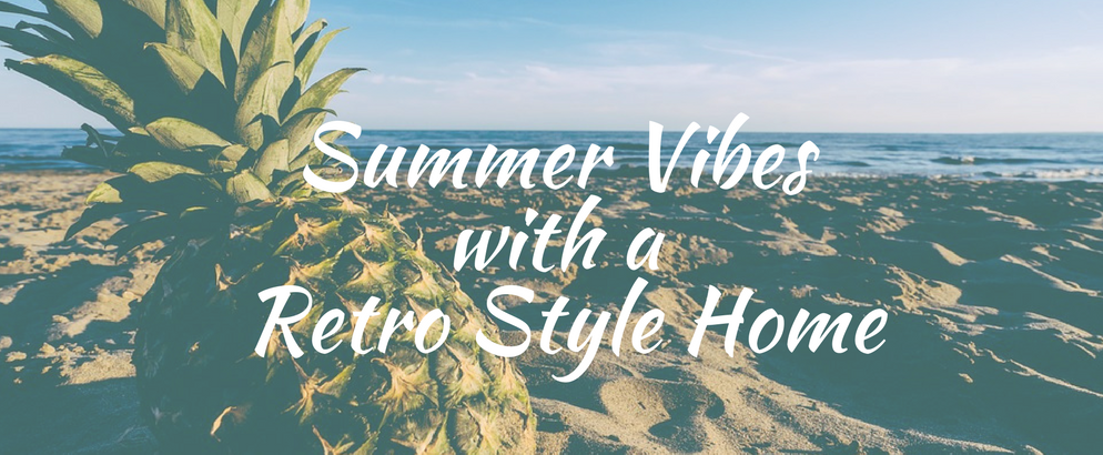 Get Those Summer Vibes With A Retro Style Home retro style Get Those Summer Vibes With A Retro Style To Your Home Get Those Summer Vibes With A Retro Style Home 994x410