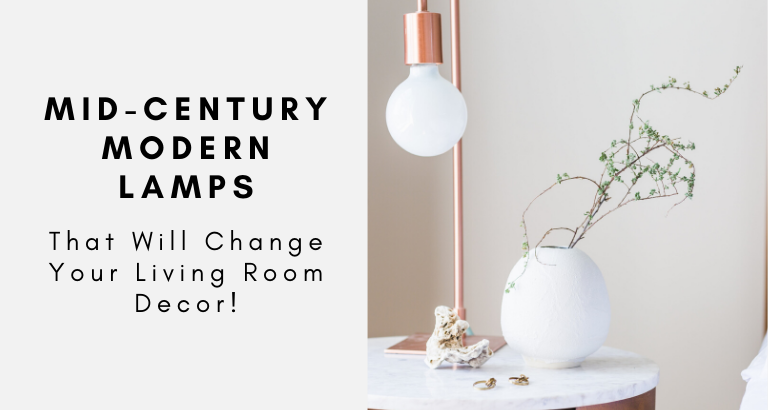 mid-century modern lamps These Mid-Century Modern Lamps Will Change Your Living Room Forever These Mid Century Modern Lamps Will Change Your Living Room Forever feat 1 768x410