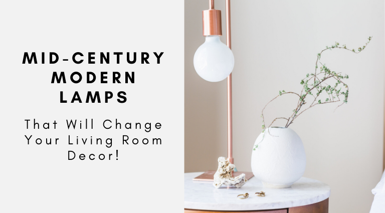 mid-century modern lamps These Mid-Century Modern Lamps Will Change Your Living Room Forever These Mid Century Modern Lamps Will Change Your Living Room Forever feat 1 768x425