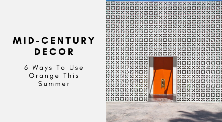 6 Ways You Can Use Orange In Your Mid-Century Decor This Summer (1) mid-century decor 6 Ways You Can Use Orange In Your Mid-Century Decor This Summer 6 Ways You Can Use Orange In Your Mid Century Decor This Summer 1 768x425