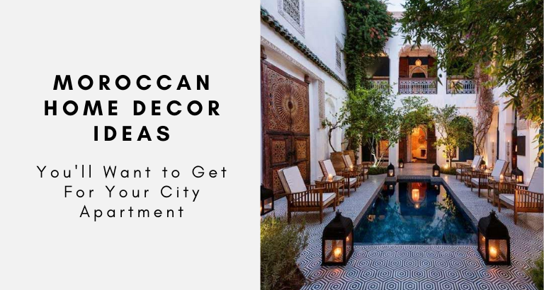 Moroccan Home Decor Ideas You'll Want to Get for Your City Apartment moroccan home decor Moroccan Home Decor Ideas You'll Want to Get for Your City Apartment Moroccan Home Decor Ideas Youll Want to Get for Your City Apartment 768x410