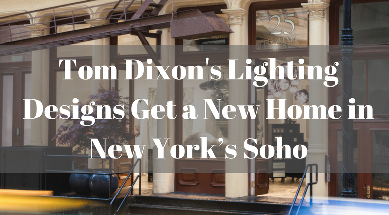 Tom Dixon's Lighting Designs Get a New Home in New York's Soho Tom Dixon's Lighting Tom Dixon's Lighting Designs Get a New Home in New York's Soho Tom Dixons Lighting Designs Get a New Home in New York   s Soho 768x425