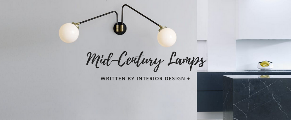 Mid-Century Lamps You Can't Miss According to INTERIOR DESIGN + mid-century lamps Mid-Century Lamps You Can't Miss According to INTERIOR DESIGN + Mid Century Lamps You Cant Miss According to INTERIOR DESIGN feat 994x410
