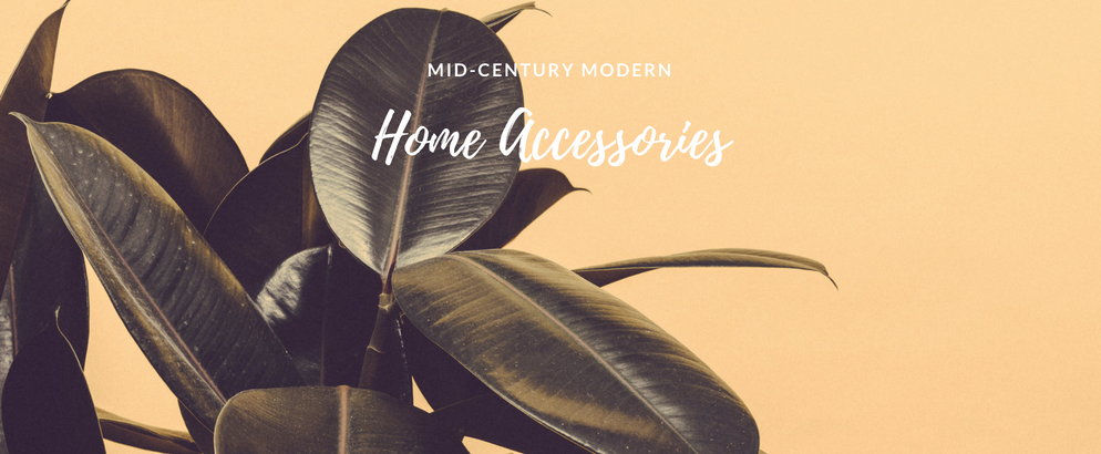 Mid-Century Modern Decor- Finish Your Project w the Right Accessories_feat