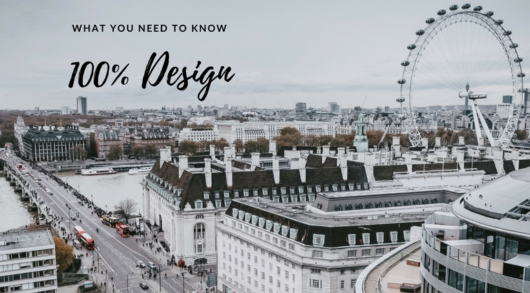 100% Design: What You Need To Know Before Taking Off To London!