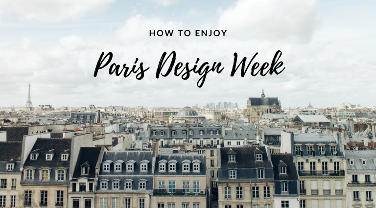 3 Essential Ways to Enjoy Paris Design Week to the Max