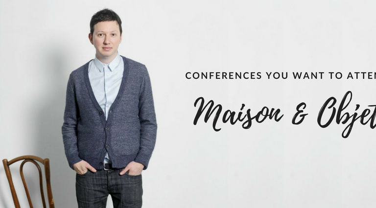 The Conferences You Will Want to Attend at Maison et Objet maison et objet Maison et Objet: The Conferences You Should Put on Your Schedule The Conferences You Will Want to Attend at Maison et Objet feat 768x425