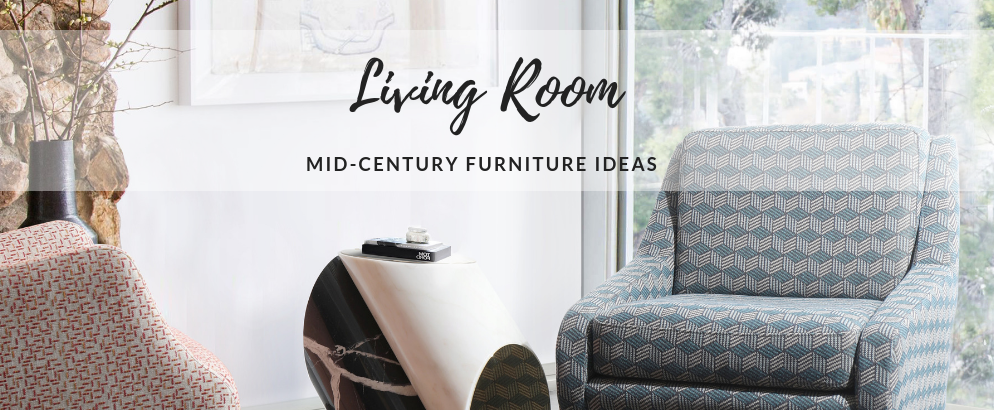 Unforgettable Ideas for Your Mid-Century Living Room Decor_7 mid-century living room Unforgettable Ideas for Your Mid-Century Living Room Decor Unforgettable Ideas for Your Mid Century Living Room Decor feat 994x410