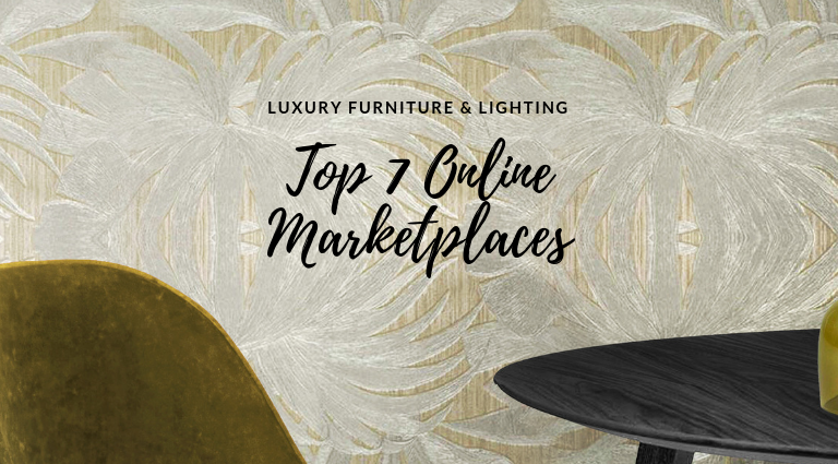 7 Online Marketplaces To Buy Incredible Furniture And Lighting Pieces online marketplaces 7 Online Marketplaces To Buy Incredible Furniture And Lighting Pieces 7 Online Marketplaces To Buy Incredible Furniture And Lighting Pieces feat 768x425