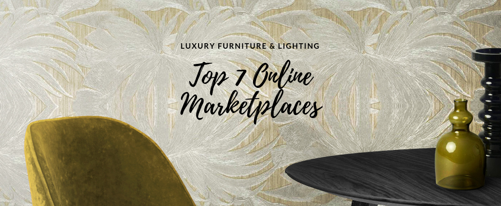 7 Online Marketplaces To Buy Incredible Furniture And Lighting Pieces online marketplaces 7 Online Marketplaces To Buy Incredible Furniture And Lighting Pieces 7 Online Marketplaces To Buy Incredible Furniture And Lighting Pieces feat 994x410