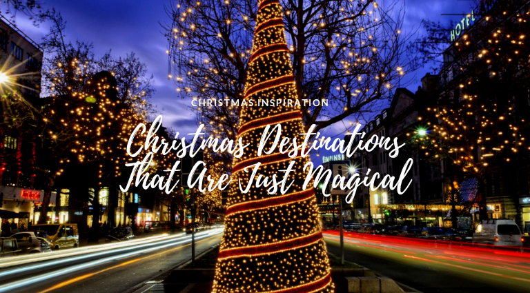 Christmas Destinations That Are Simply The Most Magical christmas destinations Christmas Destinations That Are Simply The Most Magical Christmas Destinations That Are Simply The Most Magical feat 768x425