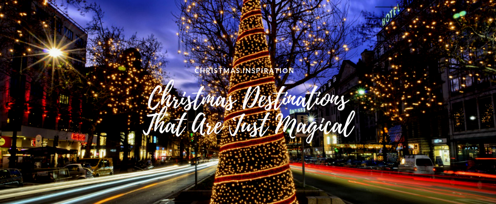 Christmas Destinations That Are Simply The Most Magical christmas destinations Christmas Destinations That Are Simply The Most Magical Christmas Destinations That Are Simply The Most Magical feat 994x410