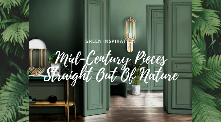 Green Inspiration: Mid-Century Pieces Nature Evoked Into Your Home green inspiration Green Inspiration: Mid-Century Pieces Nature Evoked Into Your Home Green Inspiration  Mid Century Pieces Nature Evoked Into Your Home feat 768x425