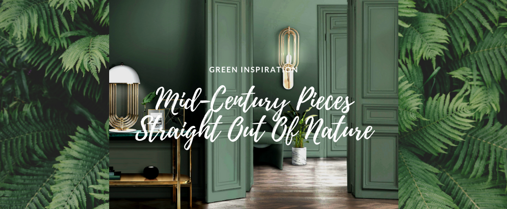 Green Inspiration: Mid-Century Pieces Nature Evoked Into Your Home green inspiration Green Inspiration: Mid-Century Pieces Nature Evoked Into Your Home Green Inspiration  Mid Century Pieces Nature Evoked Into Your Home feat 994x410