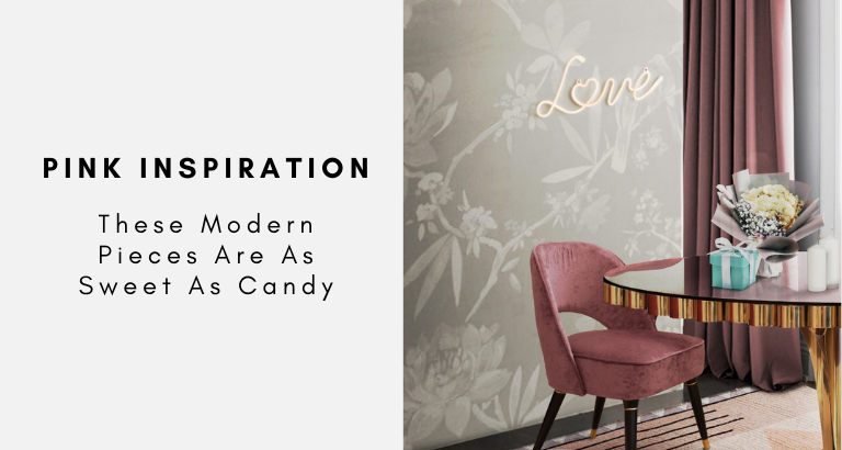 Pink Inspiration These Modern Pieces Are As Sweet As Candy