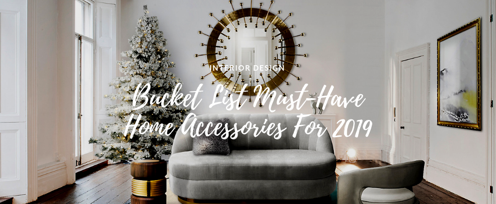 Bucket List Of Must-Have Home Accessories For 2019! must have home accessories Bucket List Of Must Have Home Accessories For 2019! Bucket List Of Must Have Home Accessories For 2019 feat 994x410