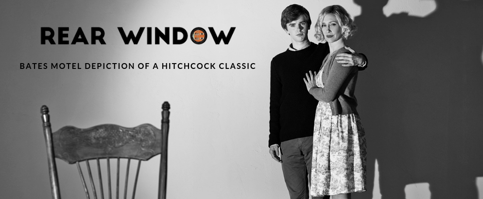 Rear Window: Why We Love Bates Motel Depiction of a Hitchcock Classic bates motel Rear Window: Why We Love Bates Motel Depiction of a Hitchcock Classic Rear Window  Why We Love Bates Motel Depiction of a Hitchcock Classic feat 994x410