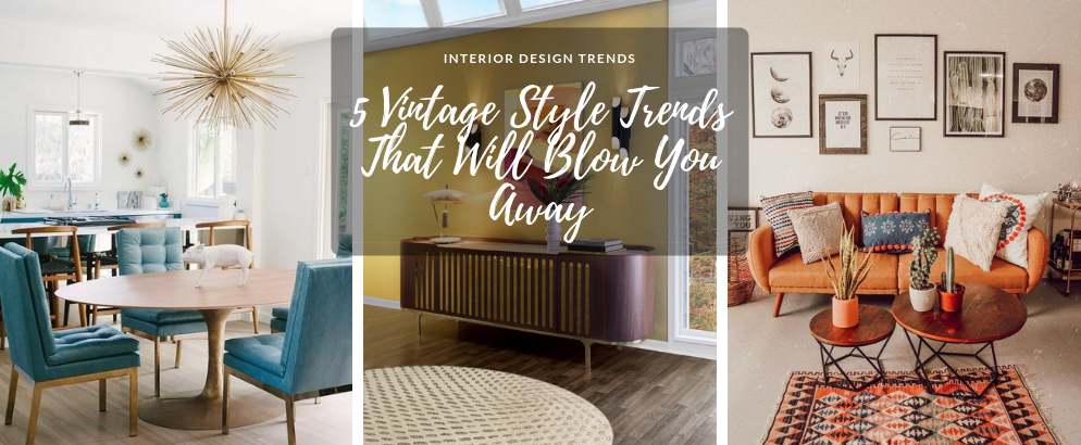 5 Vintage Style Trends That Will Blow You Away vintage style trends 5 Vintage Style Trends That Will Blow You Away 5 Vintage Style Trends That Will Blow You Away feat 994x410