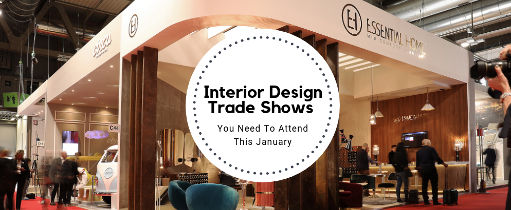 Interior Design Trade Shows 2019 You Need To Attend interior design trade shows 2019 Interior Design Trade Shows 2019 You Need To Attend Interior Design Trade Shows 2019 You Need To Attend feat 994x410