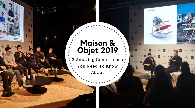 Maison Et Objet 2019: The Highlights Of 3 Amazing Conferences maison et objet 2019 Maison Et Objet 2019: The Highlights Of 3 Amazing Conferences Maison Et Objet 2019  The Highlights Of 3 Amazing Conferences feat 768x425