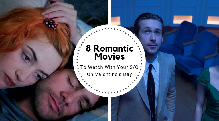 Our Top 8 Romantic Movies To Watch With Your S/O This Valentine's Day romantic movies Our Top 8 Romantic Movies To Watch With Your S/O This Valentine's Day Our Top 8 Romantic Movies To Watch With Your S O This Valentine   s Day feat 768x425