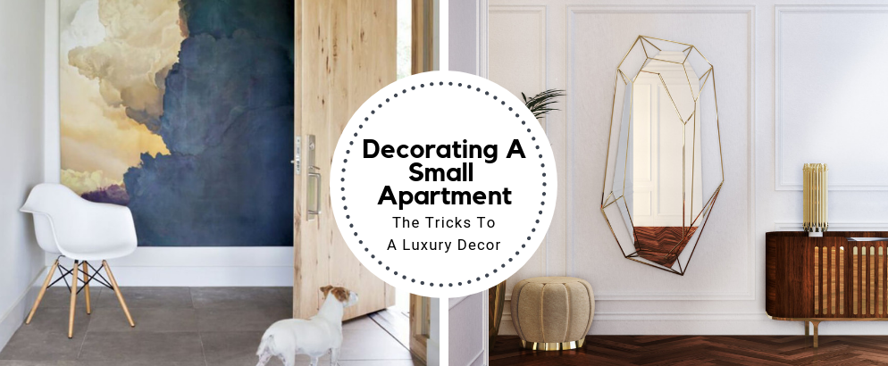 The Tricks To Decorating A Small Apartment In A Luxurious Way