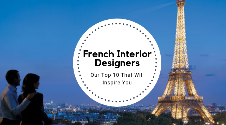 Top 10 French Interior Designers You Should Know About! french interior designers Top 10 French Interior Designers You Should Know About! Top 10 French Interior Designers You Should Know About feat 768x425