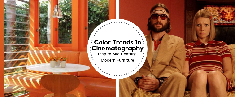 Color Trends In Cinematography Inspire Mid-Century Modern Furniture_Feat color trends Color Trends In Cinematography Inspire Mid-Century Modern Furniture Color Trends In Cinematography Inspire Mid Century Modern Furniture Feat 994x410