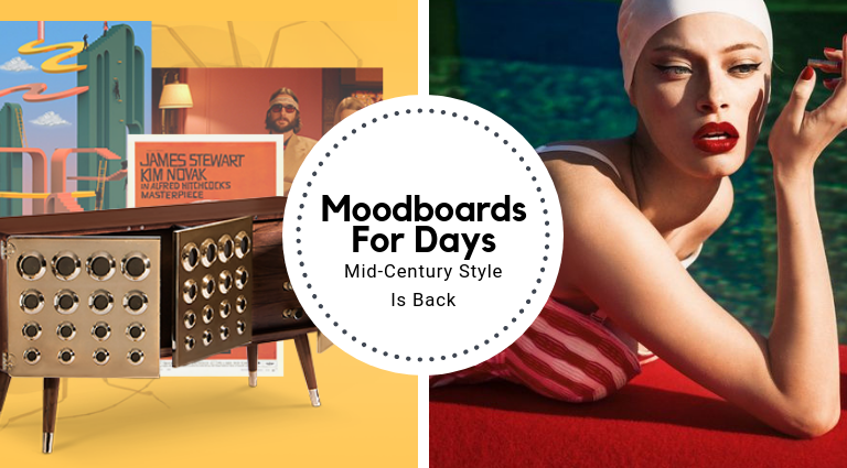 Moodboards For Days: Mid-Century Style Is Back mid-century style Moodboards For Days: Mid-Century Style Is Back Moodboards For Days  Mid Century Style Is Back feat 768x425