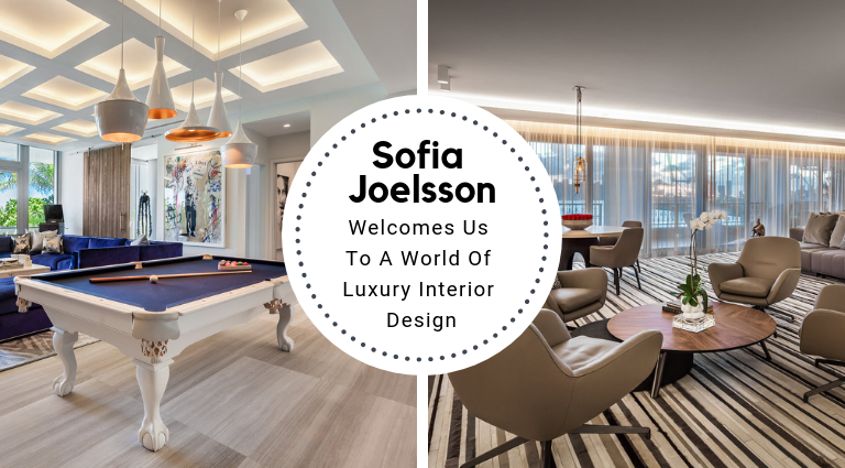 Sofia Joelsson Welcomes Us To A World Of Luxury Interior Design_feat luxury interior design Sofia Joelsson Welcomes Us To A World Of Luxury Interior Design Sofia Joelsson Welcomes Us To A World Of Luxury Interior Design feat 768x425