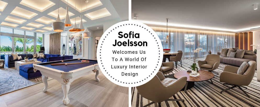 Sofia Joelsson Welcomes Us To A World Of Luxury Interior Design_feat luxury interior design Sofia Joelsson Welcomes Us To A World Of Luxury Interior Design Sofia Joelsson Welcomes Us To A World Of Luxury Interior Design feat 994x410