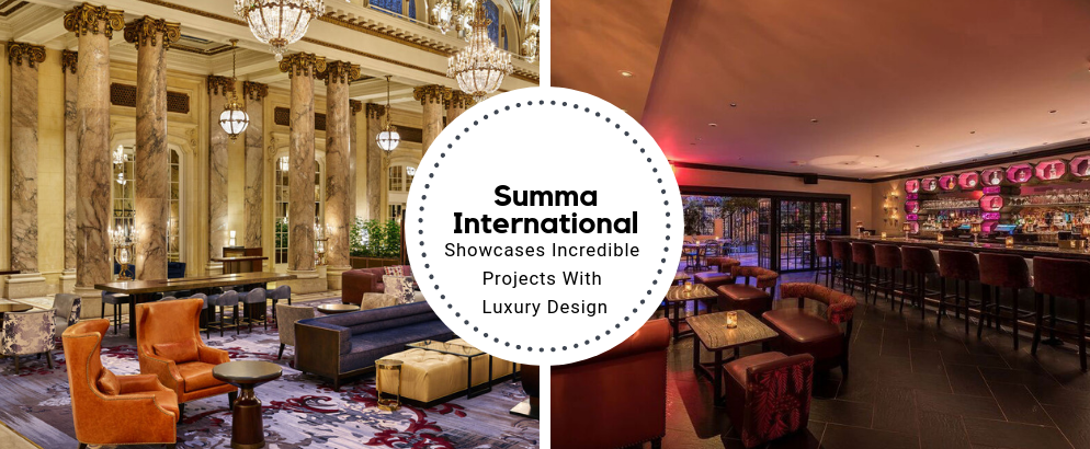 Summa International Showcases Incredible Projects With Luxury Design_feat summa international Summa International Showcases Incredible Projects With Luxury Design Summa International Showcases Incredible Projects With Luxury Design feat 994x410