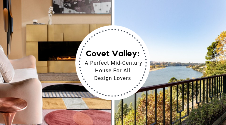 Covet Valley_ A Perfect Mid-Century House For All Design Lovers_feat mid-century house Covet Valley: A Perfect Mid-Century House For All Design Lovers Covet Valley  A Perfect Mid Century House For All Design Lovers feat 768x425