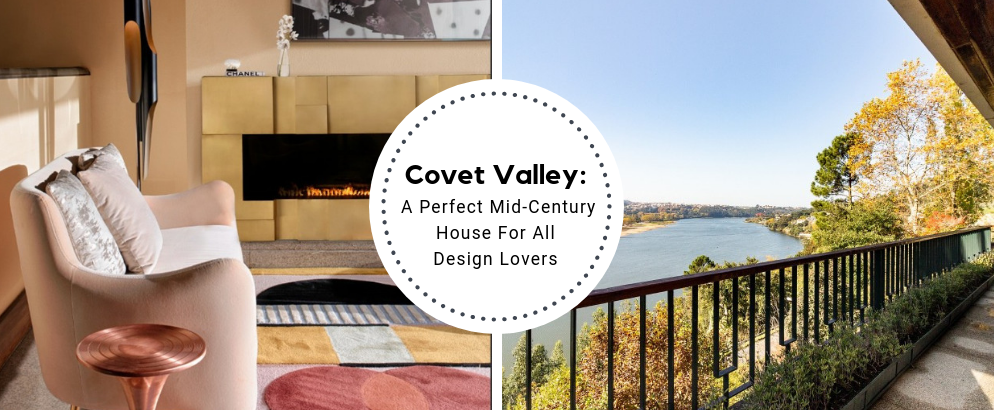 Covet Valley_ A Perfect Mid-Century House For All Design Lovers_feat mid-century house Covet Valley: A Perfect Mid-Century House For All Design Lovers Covet Valley  A Perfect Mid Century House For All Design Lovers feat 994x410
