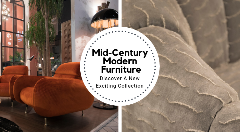 Discover A New Exciting Collection Of Mid-Century Modern Furniture_feat mid-century modern furniture Discover A New Exciting Collection Of Mid-Century Modern Furniture Discover A New Exciting Collection Of Mid Century Modern Furniture feat 768x425