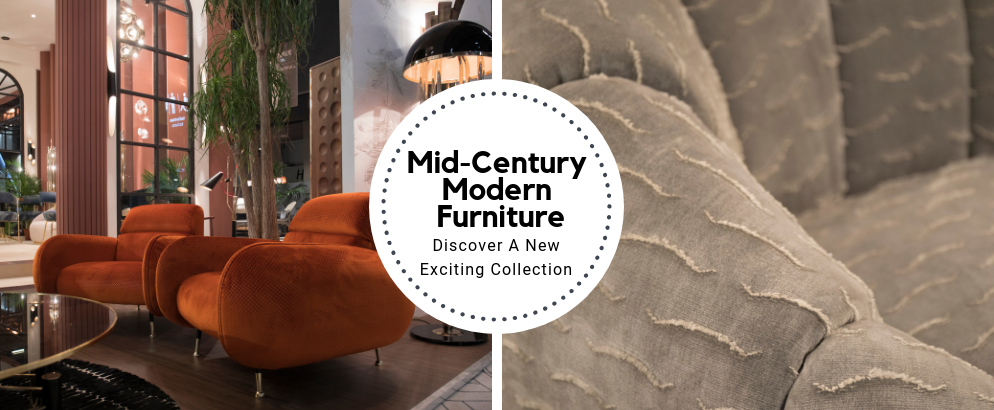 Discover A New Exciting Collection Of Mid-Century Modern Furniture_feat