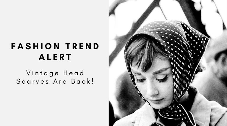 Fashion Trend Alert_ Vintage Head Scarves Are Back! head scarves Fashion Trend Alert: Vintage Head Scarves Are Back! Fashion Trend Alert  Vintage Head Scarves Are Back