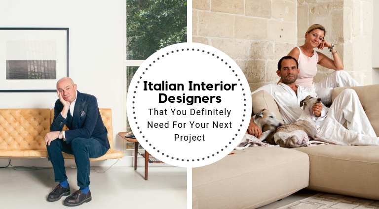 Our Top Italian Interior Designers You Need For Your Next Project_feat Italian interior designers Our Top Italian Interior Designers You Need For Your Next Project Our Top Italian Interior Designers You Need For Your Next Project feat 768x425