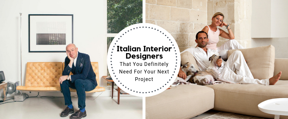 Our Top Italian Interior Designers You Need For Your Next Project_feat Italian interior designers Our Top Italian Interior Designers You Need For Your Next Project Our Top Italian Interior Designers You Need For Your Next Project feat 994x410